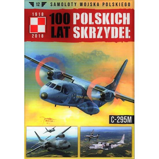 Samoloty Wojska Polskiego 100 lat polskich skrzydeł Tom 12 Casa C-295M